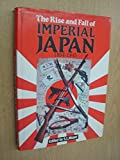 img - for The Rise and Fall of Imperial Japan, 1894-1945 book / textbook / text book