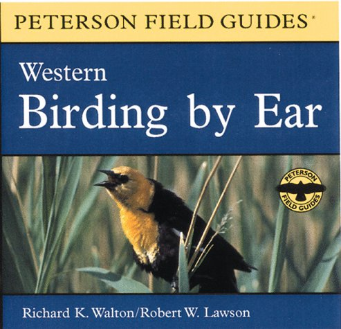Birding by Ear: Western North America (Peterson Field Guide Audio Series) - Book #41 of the Peterson Field Guides