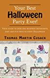 Your Best Halloween Party Ever!, Thomas Cusack, 1413413218