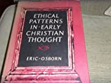 Ethical Patterns in Early Christian Thought, Eric F. Osborn, 0521208351