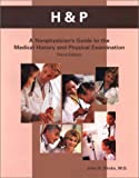 H&P : A Nonphysician's Guide to the Medical History and Physical Examination, Stedman Staff, 0934385343
