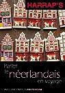 Parler le néerlandais en voyage par Harrap's