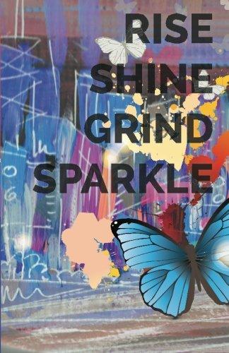 Rise Shine Grind Sparkle