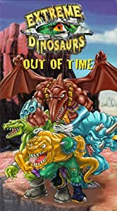 Extreme Dinosaurs: Out of Time [VHS]