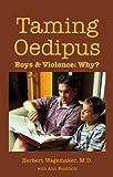 Taming Oedipus, Herbert Wagemaker, 0965499642