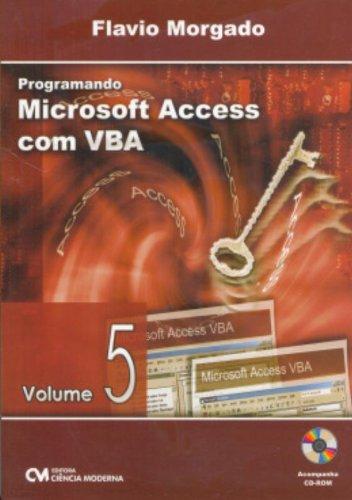 Programando Microsoft Access Com Vba - V. 05 pdf