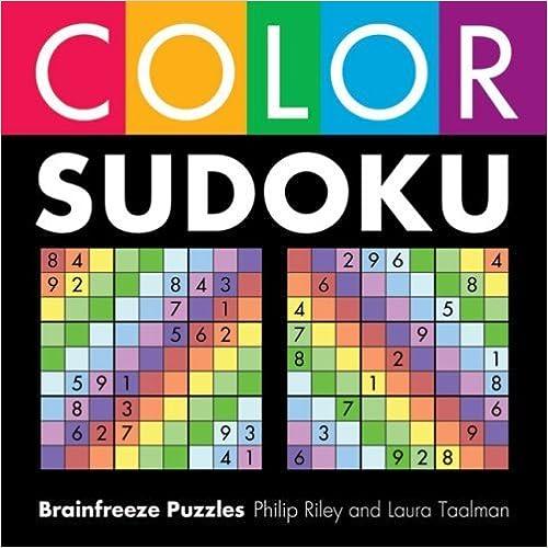 Color Sudoku by Philip Riley (2007-06-01)
