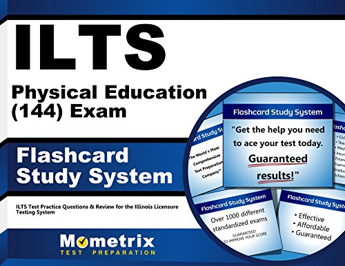 ILTS Physical Education (144) Exam Flashcard Study System: ILTS Test Practice Questions & Review for the Illinois Licensure Testing System (Cards)