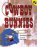 The Cowboy Bunnies, Christine Loomis, 0698118316