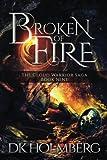 Broken of Fire (The Cloud Warrior Saga) (Volume 9)