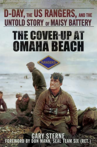 The Cover-Up at Omaha Beach: D-Day, the US Rangers, and the Untold Story of Maisy ()