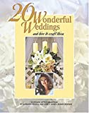 20 Wonderful Weddings and How to Craft Them, Oxmoor House Staff, 1574860909