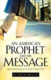 An American Prophet and His Message, Michael Bresciani, 1597813699
