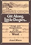 Git along, Little Dogies, John I. White, 0252060709