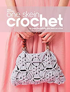 Book Cover: One Skein Crochet: De-Stash Beautifully, One Skein at a Time