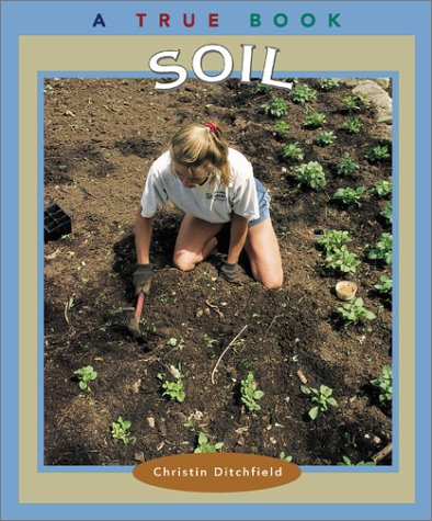 Soil (True Books: Natural Resources)
