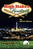 High Stakes Fantasy, John Nunes, 147509955X