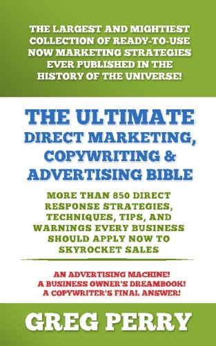 The Ultimate Direct Marketing, Copywriting, & Advertising Bible-More than 850