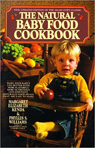 Natural baby food cookbook amazon margaret e kenda phyllis natural baby food cookbook amazon margaret e kenda phyllis williams 9780380606405 books forumfinder Image collections