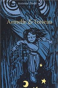 Armelle et l'Oiseau, tome 1 par Antoine Dodé