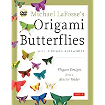 Michael LaFosse's Origami Butterflies: Elegant Designs from a Master Folder: Full-Color Origami Book with 26 Projects and 2 Instructional DVDs: Great for Kids and Adults!