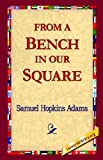 From A Bench in our Square, Samuel Hopkins Adams, 1421815966