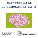 Le cerveau et l'art | Jean-Pierre Changeux