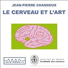 Le cerveau et l'art Discours Auteur(s) : Jean-Pierre Changeux Narrateur(s) : Jean-Pierre Changeux
