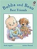 Bubba and Beau, Best Friends, Kathi Appelt, 0152055800