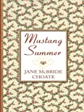 Mustang Summer, Jane McBride Choate, 0786260599