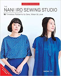 694e733a3461de The Nani Iro Sewing Studio: 18 Timeless Patterns to Sew, Wear & Love  (Japanese Dressmakers) Paperback – 5 Jul 2019
