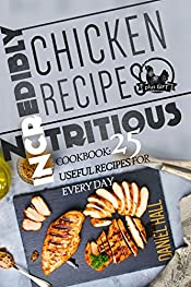 Incredibly nutritious chicken recipes. Cookbook: 25 useful recipes for every day.