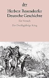 Deutsche Geschichte  Ein Versuch: Der Dreißigjährige Krieg