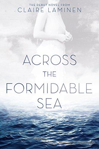 Across the Formidable Sea (Laura Elliott-Stratford Book 1)