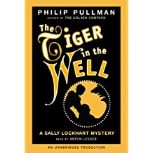 A Sally Lockhart Mystery: The Tiger In the Well: Book Three