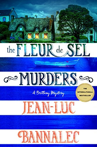 The Fleur de Sel Murders: A Brittany Mystery (Brittany Mystery Series Book 3) ()