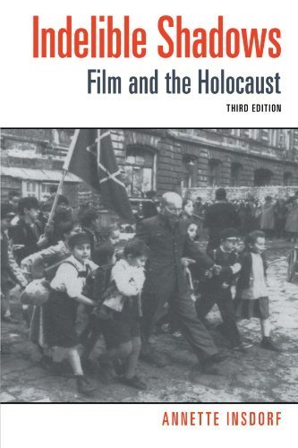 Read Online Indelible Shadows: Film and the Holocaust by Annette Insdorf (2003-02-20) PDF