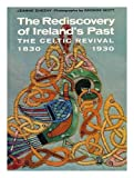 img - for The Rediscovery of Ireland's Past: The Celtic Revival, 1830-1930 book / textbook / text book