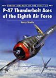 P-47 Thunderbolt Aces of the Eighth Air Force (Aircraft of the Aces)