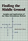 Finding the Middle Ground : Insights and Applications of the Value Orientations Method, Russo, Kurt W., 1877864765