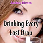 Drinking Every Last Drop: Taboo Forbidden Lust | Amber Rivers