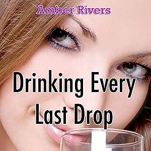 Drinking Every Last Drop Audiobook