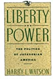 Liberty and Power, Harry Watson, 0374521964