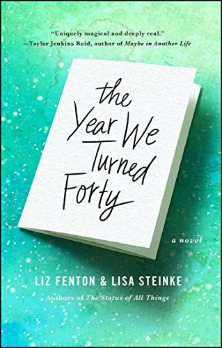 The Year We Turned Forty: A Novel