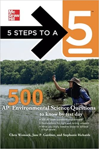 Book 5 Steps to a 5 500 AP Environmental Science Questions to Know by Test Day (5 Steps to a 5 on the Advanced Placement Examinations)