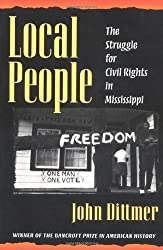 Local People: The Struggle for Civil Rights in Mississippi (Blacks in the New World) by John Dittmer (1995-05-01)