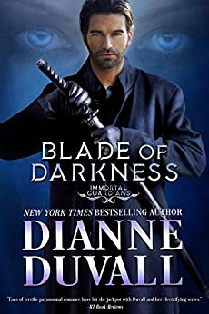 Blade of Darkness (Immortal Guardians Book 7) by [Duvall, Dianne]