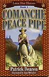 Comanche Peace Pipe, Patrick Dearen, 1556228317