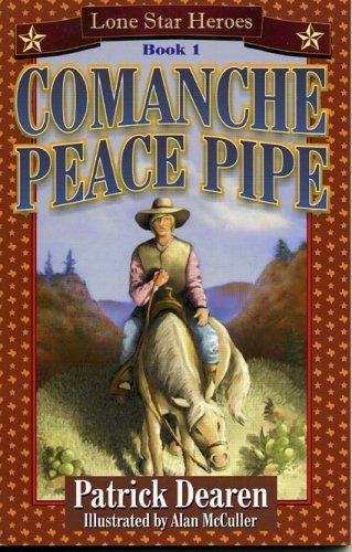 Download Comanche Peace Pipe (Lone Star Heroes) (Bk. 1) pdf epub