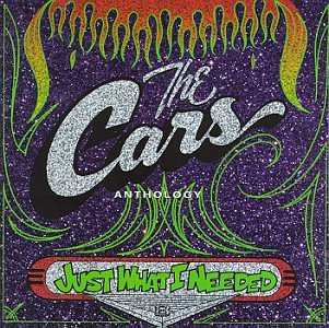 Just What I Needed: The Cars Anthology by Elektra / Rhino